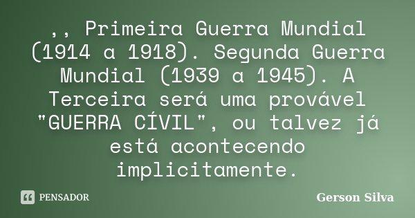 Primeira Guerra Mundial 1914 A Gerson Silva