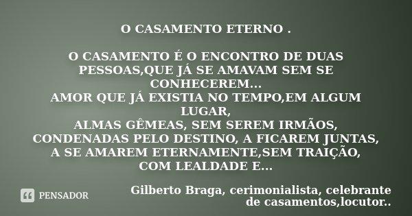 O Casamento Eterno O Casamento é O Gilberto Braga