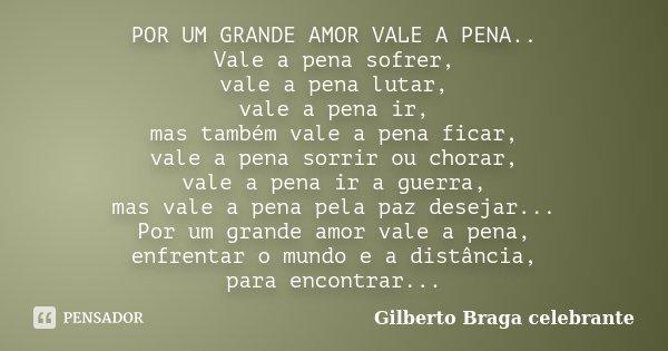 Por Um Grande Amor Vale A Pena Vale A Gilberto Braga Celebrante