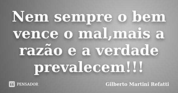 Nem Sempre O Bem Vence O Malmais A Gilberto Martini Refatti