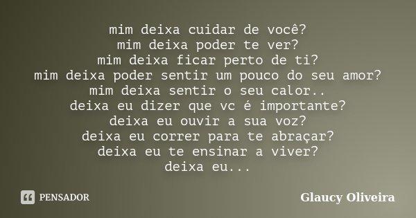 Mim Deixa Cuidar De Você Mim Deixa Glaucy Oliveira