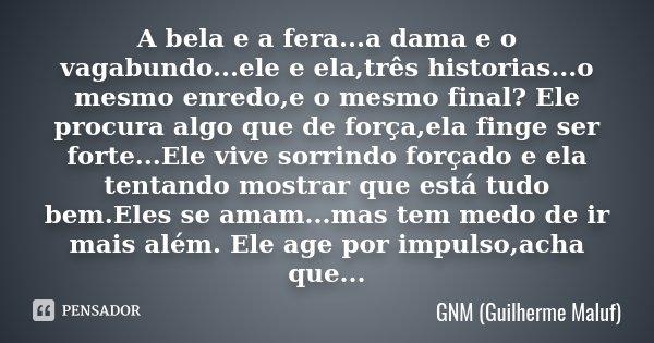 A Bela E A Feraa Dama E O Gnm Guilherme Maluf