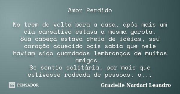 Amor Perdido No Trem De Volta Para A Grazielle Nardari Leandro