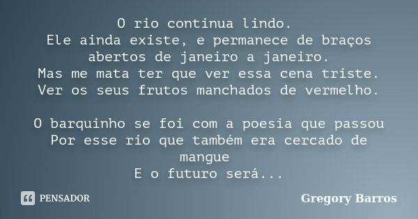 O Rio Continua Lindo Ele Ainda Existe Gregory Barros