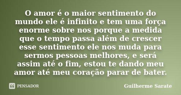 O Amor é O Maior Sentimento Do Mundo Guilherme Sarate