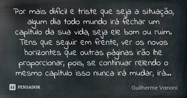Por Mais Difícil E Triste Que Seja A Guilherme Vanoni
