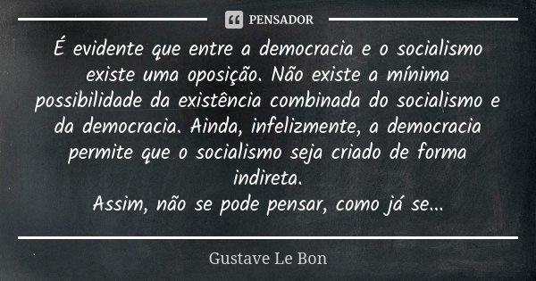 é Evidente Que Entre A Democracia E O Gustave Le Bon