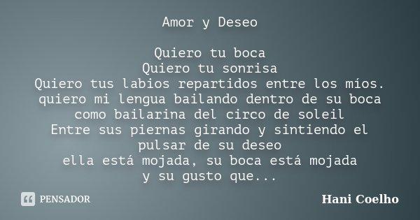 Amor Y Deseo Quiero Tu Boca Quiero Tu Hani Coelho