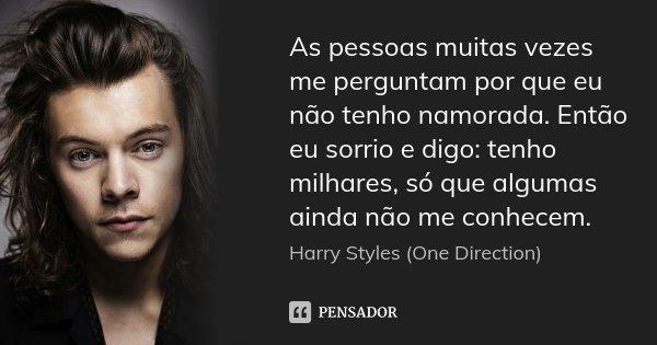Frases Mensagens E Poesias Por Que Algumas Pessoas Só Dão: As Pessoas Muitas Vezes Me Perguntam Por... Harry Styles