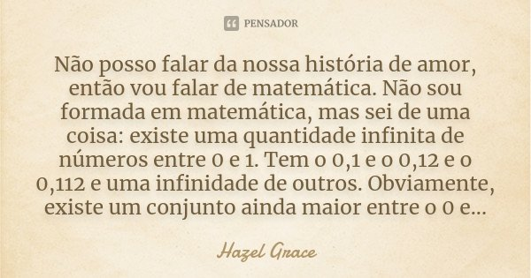 Não Há Nada Nesse Mundo Maior Que Meu Amor Por Você Filha: Hazel Grace: Não Posso Falar Da Nossa História De Amo