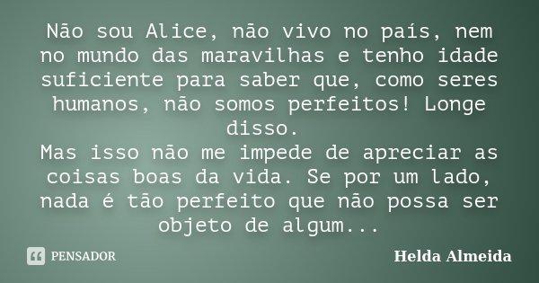 Não Sou Alice Não Vivo No País Nem Helda Almeida