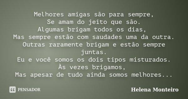 Melhores Amigas São Para Sempre Se Helena Monteiro