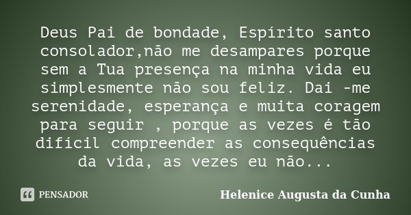 Deus Pai De Bondade, Espírito Santo... Helenice Augusta Da