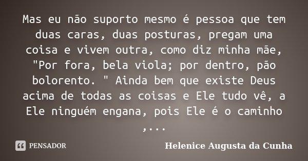 Mas Eu Não Suporto Mesmo é Pessoa Que Helenice Augusta Da Cunha
