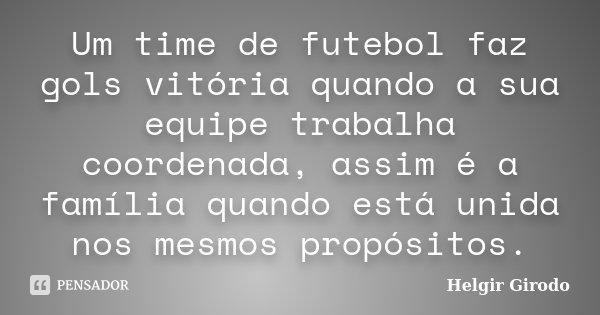 Um Time De Futebol Faz Gols Vitória Helgir Girodo