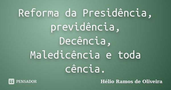 Reforma Da Presidência Previdência Hélio Ramos De Oliveira
