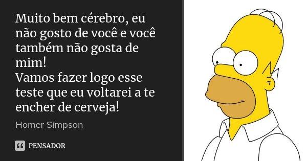Muito Bem Cérebro, Eu Não Gosto De... Homer Simpson