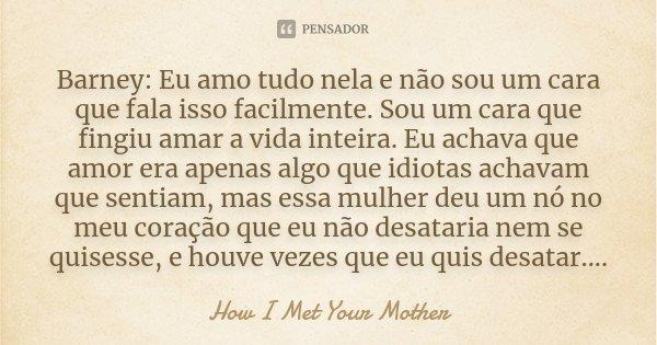 Barney Eu Amo Tudo Nela E Não Sou Um How I Met Your Mother