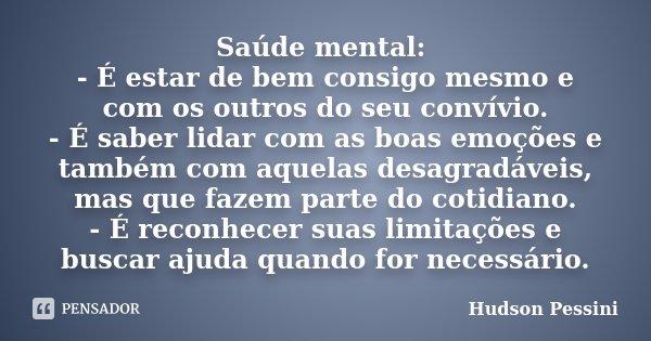 Saúde Mental é Estar De Bem Consigo Hudson Pessini