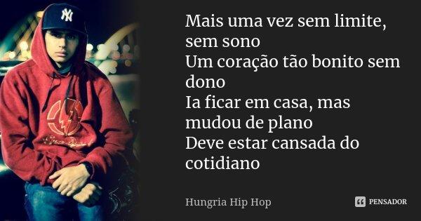 Mais Uma Vez Sem Limite Sem Sono Um Hungria Hip Hop