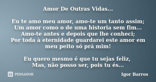 Amor De Outras Vidas Eu Te Amo Meu Igor Barros