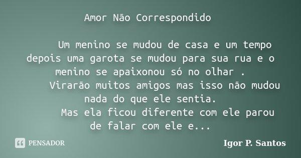 Amor Não Correspondido Um Menino Se Igor P Santos