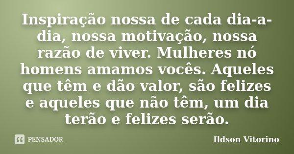 Inspiração Nossa De Cada Dia A Dia Ildson Vitorino