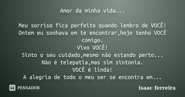 Amor Da Minha Vida Meu Sorriso Fica Isaac Ferreira