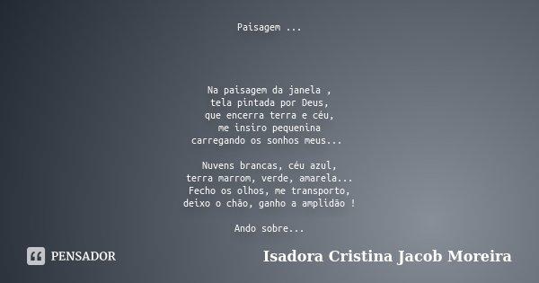 Paisagem Na Paisagem Da Janela Tela Isadora Cristina