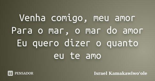 Venha Comigo Meu Amor Para O Mar O Mar Israel Kamakawiwoole