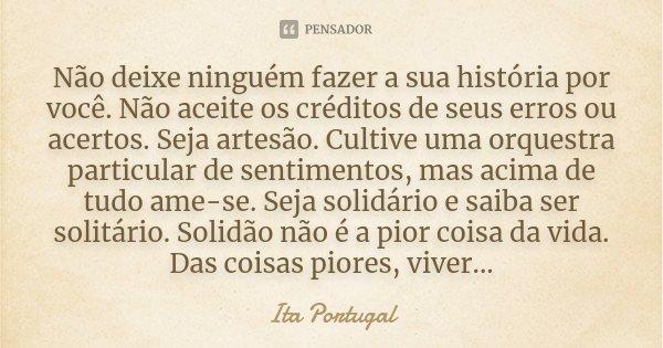 Não Deixe Ninguém Fazer A Sua... Ita Portugal