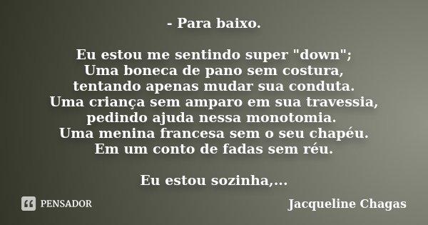 Para Baixo Eu Estou Me Sentindo Super Jacqueline Chagas