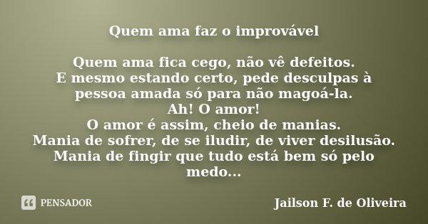 Quem Ama Faz O Improvável Quem Ama Fica Jailson F De Oliveira