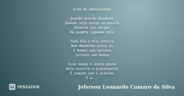 Vida De Adolescente Quando Acordo Jeferson Leonardo Camaro Da