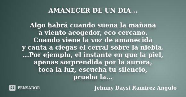 Amanecer De Un Dia Algo Habrá Cuando Jehnny Daysi