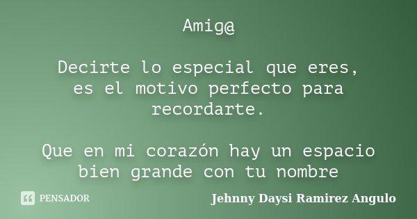 Amig At Decirte Lo Especial Que Eres Es Jehnny Daysi