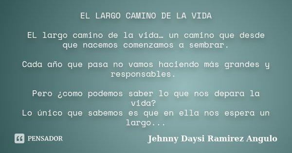 El Largo Camino De La Vida El Largo Jehnny Daysi Ramirez