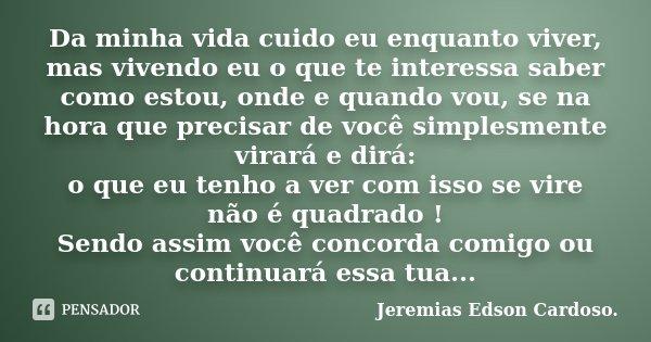 Da Minha Vida Cuido Eu Enquanto Viver Jeremias Edson Cardoso