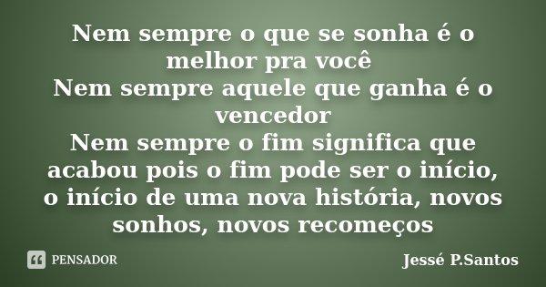 Nem Sempre O Que Se Sonha é O Melhor... Jesse P. Santos