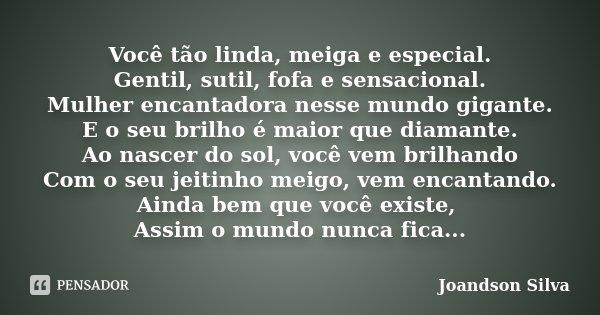 Você Tão Linda Meiga E Especial Joandson Silva