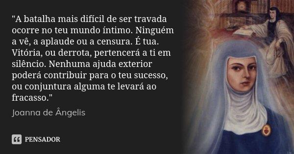 """""""A Batalha Mais Difícil De Ser... Joanna De Ângelis"""