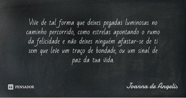 Joanna De Ângelis: Vive De Tal Forma Que Deixes Pegadas Lum