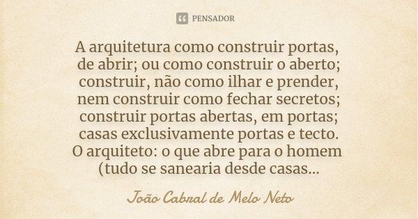 A Arquitetura Como Construir Portas De João Cabral De Melo Neto