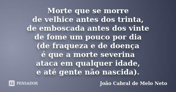 Morte Que Se Morre De Velhice Antes Dos João Cabral De Melo Neto