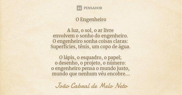 O Engenheiro A Luz O Sol O Ar Livre João Cabral De Melo Neto