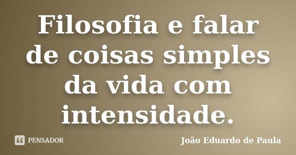 Filosofia E Falar De Coisas Simples Da João Eduardo De Paula