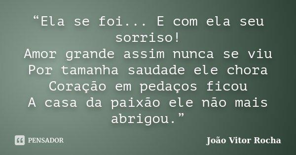 Ela Se Foi E Com Ela Seu Sorriso João Vitor Rocha