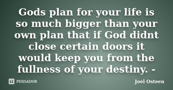 Gods Plan For Your Life Is So Much Joel Osteen