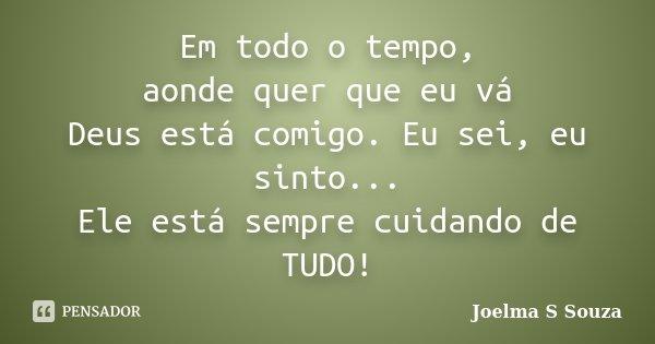 Em Todo O Tempo Aonde Quer Que Eu Vá Joelma S Souza