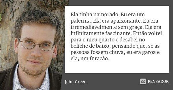 Ela Tinha Namorado Eu Era Um Palerma John Green